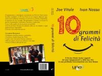 È uscito il nuovo libro di Ivan e Joe Vitale, 10 grammi di felicità