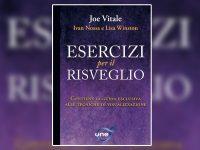 Esercizi per il Risveglio, il nuovo libro di Joe Vitale, Ivan Nossa e Lisa Winston
